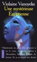 Couverture du livre « Une Mysterieuse Egyptienne » de Violaine Vanoyeke aux éditions Pocket