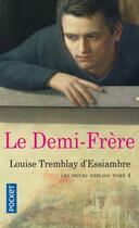 Couverture du livre « Les soeurs Deblois t.4 ; le demi-frère » de Louise Tremblay D'Essiambre aux éditions Pocket