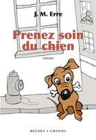 Couverture du livre « Prenez soin du chien » de J. M. Erre aux éditions Buchet/chastel