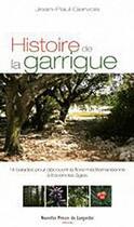 Couverture du livre « Histoire de la Garrigue » de Jean-Paul Gervois aux éditions Nouvelles Presses Du Languedoc