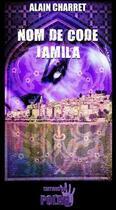 Couverture du livre « Nom de code Jamila » de Alain Charret aux éditions Du Polar