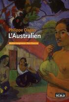 Couverture du livre « L'australien ; Paul Gauguin » de Philippe Dagen aux éditions Scala