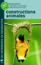 Couverture du livre « Constructions Animales (Les) » de Bruno Corbara aux éditions Delachaux & Niestle
