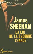 Couverture du livre « La loi de la seconde chance » de James Sheehan aux éditions Belfond