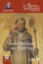 Couverture du livre « Saint Bernard de Clairvaux » de Michael Lonsdale et Jacques Gauthier aux éditions Presses De La Renaissance