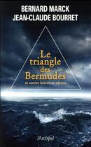 Couverture du livre « Le Triangle des Bermudes ; et autres histoires vécues » de Jean-Claude Bourret aux éditions Archipel