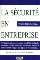 Couverture du livre « La sécurité en entreprise ; prévenir et gérer les risques » de Olivier Hassid et Alexandre Masraff aux éditions Maxima Laurent Du Mesnil