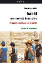 Couverture du livre « Israël, une société bousculée ; 25 ans de reportages sur le terrain » de Dominique Vidal aux éditions Editions Du Cygne