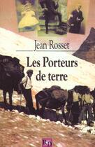 Couverture du livre « Les Porteurs De Terre » de Jean Rosset aux éditions Robert Davies