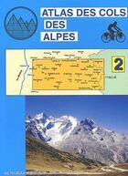 Couverture du livre « Atlas des cols des Alpes t.2 » de Collectif aux éditions Altigraph