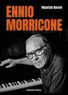 Couverture du livre « Ennio morricone - discovery 1961 - 2017 » de Baroni Maurizio aux éditions Gingko Press