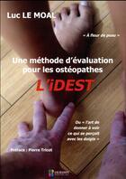Couverture du livre « Une méthode d'évaluation pour les ostéopathes ; l'idest » de Luc Le Moal aux éditions Sauramps Medical