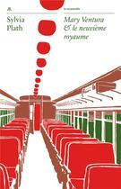 Couverture du livre « Mary Ventura et le neuvième royaume » de Sylvia Plath aux éditions Table Ronde