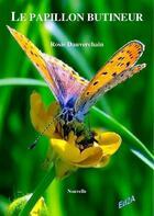Couverture du livre « Le papillon butineur » de Rosie Dauverchain aux éditions Auteurs D'aujourd'hui