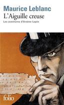Couverture du livre « L'aiguille creuse » de Maurice Leblanc aux éditions Gallimard