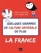 Couverture du livre « Quelques grammes de culture générale de plus ; la France » de Florence Braunstein et Jean-Francois Pepin aux éditions Puf