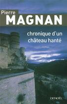 Couverture du livre « Chronique d'un château hanté » de Pierre Magnan aux éditions Denoel