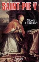 Couverture du livre « Saint pie v » de Nicole Le Maitre aux éditions Fayard