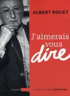 Couverture du livre « J'aimerais vous dire ; entretien avec Dennis Gira » de Rouet A aux éditions Bayard