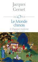 Couverture du livre « Le monde chinois t.2 ; l'epoque moderne » de Jacques Gernet aux éditions Pocket