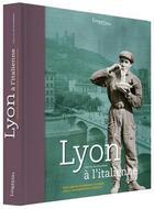 Couverture du livre « Lyon à l'italienne » de Jean-Luc De Ochandiano aux éditions Lieux Dits