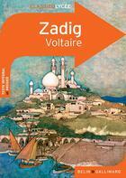 Couverture du livre « CLASSICO LYCEE ; Zadig, de Voltaire » de Julie Cuvillier aux éditions Belin