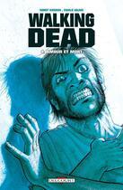 Couverture du livre « Walking dead T.4 ; amour et mort » de Charlie Adlard et Robert Kirkman et Cliff Rathburn aux éditions Delcourt