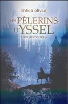 Couverture du livre « Les pèlerins d'Yssel t.1 ; les pécheurs » de Linden Oliver aux éditions La Bourdonnaye