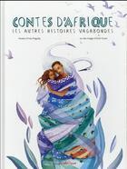 Couverture du livre « Contes d'Afrique ; les autres histoires vagabondes » de Yves Pinguilly et Oreli Gouel aux éditions Bilboquet