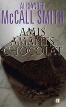 Couverture du livre « Amis, amants, chocolat » de Mccallsmith-A aux éditions Des Deux Terres