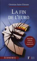 Couverture du livre « La fin de l'euro » de Christian Saint Etienne aux éditions Francois Bourin