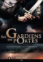 Couverture du livre « Les gardiens des portes t.4 ; les seigneurs des ténèbres » de Sonia Alain aux éditions Ada