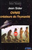 Couverture du livre « OVNIS, créateurs de l'humanité » de Jean Sider aux éditions Jmg