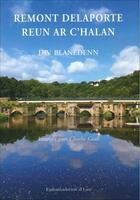 Couverture du livre « Remont Delaporte reun ar c'halan div blanedenn » de Charlie Grall aux éditions Al Lanv