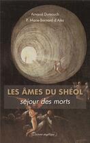 Couverture du livre « Les âmes du Shéol, séjour des morts » de Arnaud Dumouch et P. Marie-Bernard D' Ales aux éditions Docteur Angelique