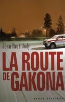 Couverture du livre « La route de Gakona » de Jean-Paul Jody aux éditions Seuil