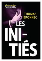 Couverture du livre « Les initiés » de Thomas Bronnec aux éditions Gallimard