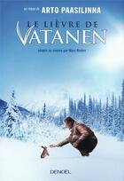 Couverture du livre « Le lièvre de vatanen » de Arto Paasilinna aux éditions Denoel
