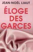 Couverture du livre « Éloge des garces » de Jean-Noel Liaut aux éditions Payot