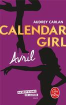 Couverture du livre « Calendar girl T.4 ; avril » de Audrey Carlan aux éditions Lgf