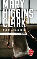 Couverture du livre « Une chanson douce » de Mary Higgins Clark aux éditions Lgf