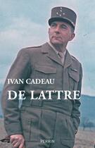 Couverture du livre « De lattre » de Ivan Cadeau aux éditions Perrin