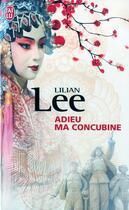 Couverture du livre « Adieu ma concubine » de Lee Lilian aux éditions J'ai Lu