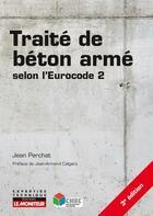 Couverture du livre « Traité de beton armé » de Jean Perchat aux éditions Le Moniteur