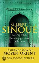 Couverture du livre « Inch'Allah T.3 ; les cinq quartiers de la Lune » de Gilbert Sinoue aux éditions J'ai Lu