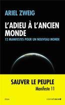Couverture du livre « L'adieu à l'ancien monde ; 12 manifestes pour un nouveau monde » de Ariel Zweig aux éditions Carnets Nord