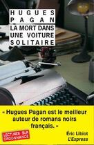 Couverture du livre « La mort dans une voiture solitaire » de Hugues Pagan aux éditions Rivages