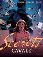 Couverture du livre « Secrets ; cavale t.1 » de Florent Germaine et Magda et Frank Giroud aux éditions Dupuis