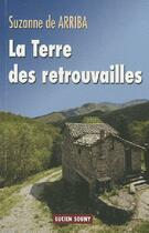 Couverture du livre « La terre des retrouvailles » de Suzanne De Arriba aux éditions Lucien Souny