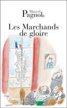 Couverture du livre « Les marchands de gloire » de Marcel Pagnol aux éditions Fallois
